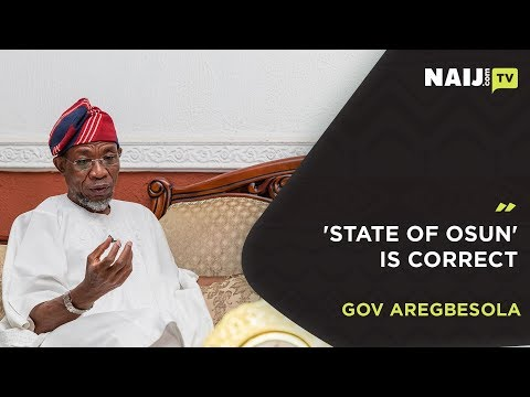 Governor Rauf Aregbesola Interview: 'State of Osun' is correct (Exclusive ) | Naij.com TV