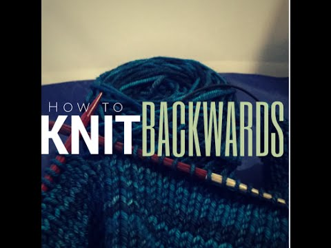 Knitting backwards| I Can Do It