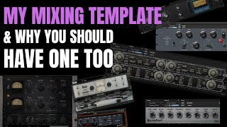 My Mixing Template - and Why You Should Have One Too