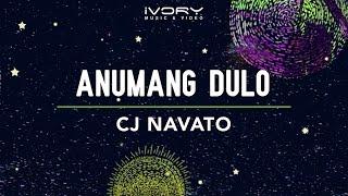 CJ Navato - Anumang Dulo (Official Lyric Video)