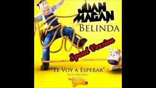 Juan Magan Ft Belinda - Te Voy A Esperar ( Speed Version ) DOWNLOAD