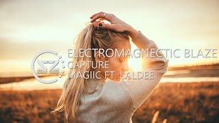 Magiic feat. Laladee - Capture (Electromagnetic Blaze Remix)