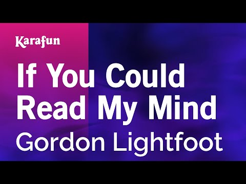 Karaoke If You Could Read My Mind - Gordon Lightfoot *
