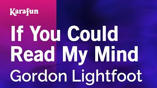 Gambar cover Karaoke If You Could Read My Mind - Gordon Lightfoot *