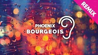 Phoenix - Bourgeois (Uppermost Remix)