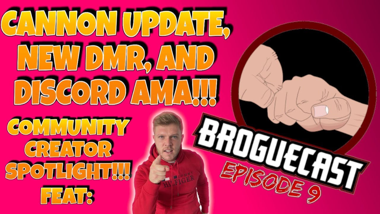 Download BROGUECAST EPISODE 9!!! - CANNON UPDATE, NEW DMR, DISCORD AMA, AND COMMUNITY SPOTLIGHT feat: bradUK!