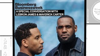 Bloomberg Businessweek: A Special Conversation With Lebron James & Maverick Carter