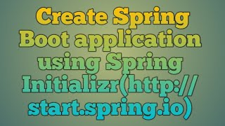 4.Kullanarak Bahar İnitializr | kullanarak Bahar Önyükleme Uygulaması oluşturma Bahar İnitializr