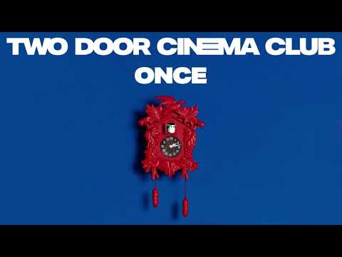 Two Door Cinema Club - Once (Official Album Audio) Mp3