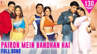 Download Pairon Mein Bandhan Hai - Full Song | Mohabbatein | Uday | Jugal | Jimmy | Shamita | Kim | Preeti Mp3 and Videos