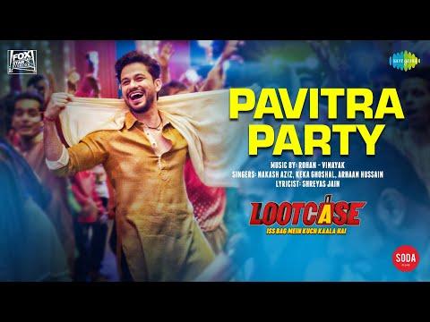 Pavitra Party Lyrics - Nakash Aziz | Lootcase