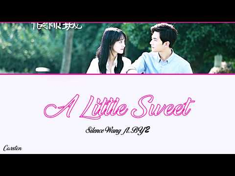● A Little Sweet ● Silence Wang ft. BY2 (Chi/Pinyin/Eng)