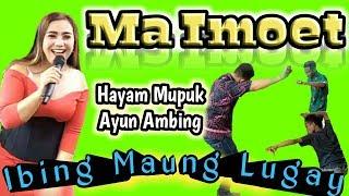 Download Mp3 Ibingna Mantap // Hayam Mupuk Lanjut Ayun Ambing // Ma Imoet