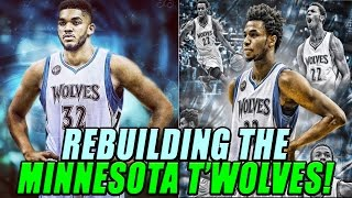 Nba 2k17 myleague: rebuilding the minnesota timberwolves!