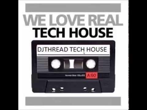 TECH HOUSE (DJ THREAD MIX)
