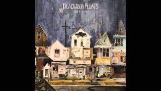 Deadwood Floats - Three Years