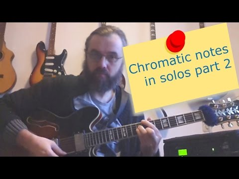 Chromatic  Notes in solos part 2