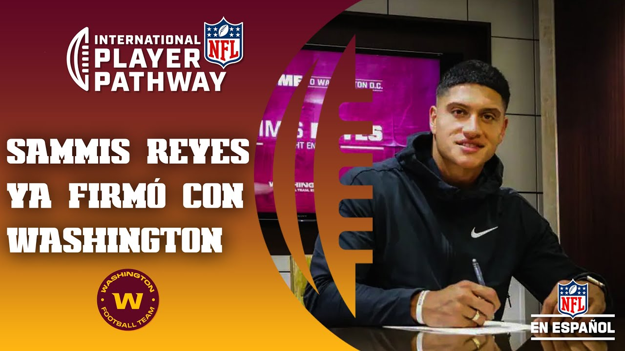 IPP Camino a  la NFL: ¡DE CHILE A LA NFL! | Sammis Reyes firmó con el Washington Football Team