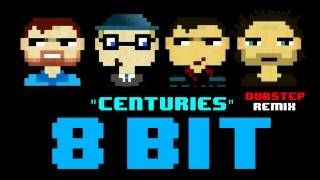 Centuries (8 Bit Dubstep Cover Version) [Tribute to Fall Out Boy] - 8 Bit Universe