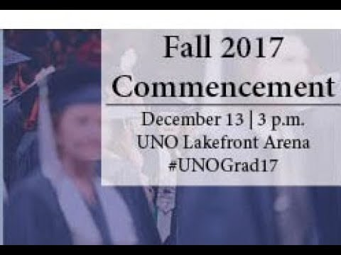 University of New Orleans Commencement Summer/Fall 2017