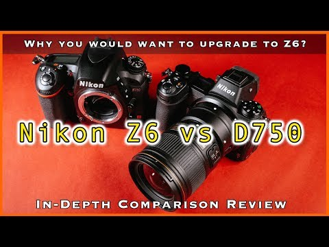 Nikon Z6 Vs D750 - In-Depth Comparison Review