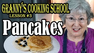 Granny's Cooking Class #3 Pancakes