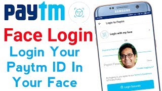 Paytm face login : login your Paytm ID in your face