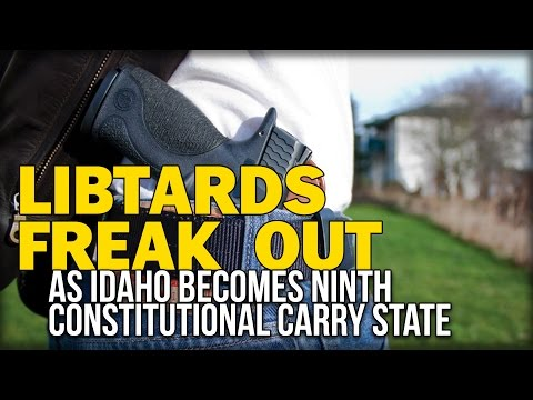 LIBTARDS FREAK OUT AS IDAHO BECOMES NINTH CONSTITUTIONAL CARRY STATE