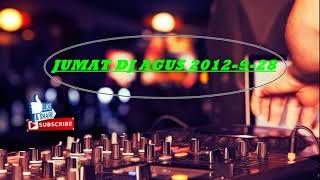 JUMAT DJ AGUS 2012-9-28