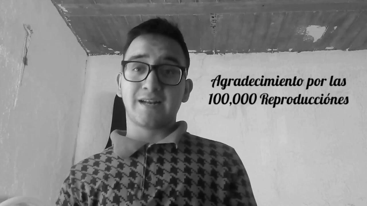 JOAQUÍN Ayala-Agradecimiento Por Las 100,000 Reproducciónes 🎉💥