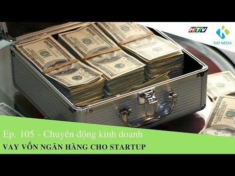 [CĐKD] Số 105 - Vay vốn ngân hàng cho startup