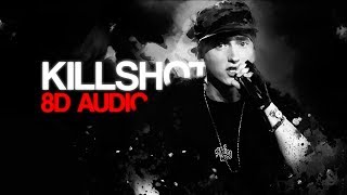 Eminem - KILLSHOT 🎧 (8D Audio)