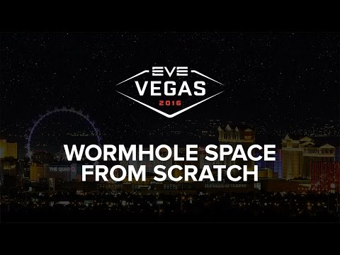 EVE Vegas 2016 - Wormhole Space From Scratch