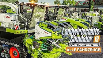 LS19 Platinum AddOn: Alle FAHRZEUGE vom CLAAS DLC! I Farming Simulator 19 Platinum Edition