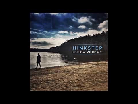 Hinkstep - Follow Me Down [Full EP]