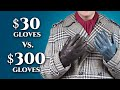 $30 vs $300 Leather Gloves For Men- Differences in Men's Dress Gloves Gentleman's Gazette