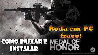 COMO BAIXAR E INSTALAR MEDAL OF HONOR 2010 (PC) 2018