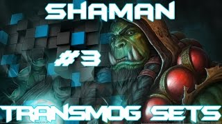 WoW - Awesome Shaman Transmogs #3