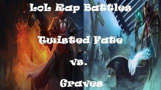 LoL Rap Battles - Twisted Fate Vs. Graves(ft. Skitz The Menace)