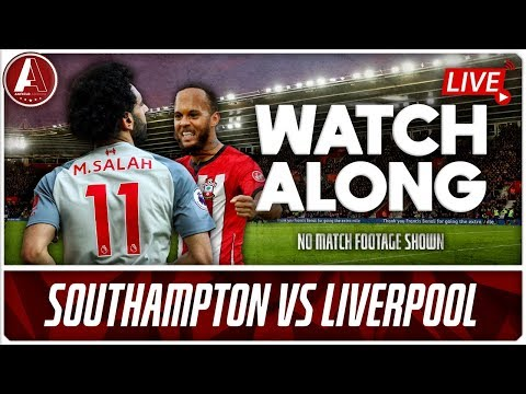 SOUTHAMPTON VS LIVERPOOL LIVE WATCHALONG