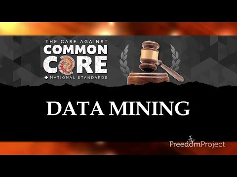 Data Mining: The Case Against Common Core & National Standards