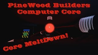 Roblox | Pinewood Computer Core Meltdown!