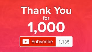 1,000 Subscribers | Thank You!