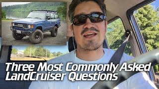 Three most common Land Cruiser questions I get asked.