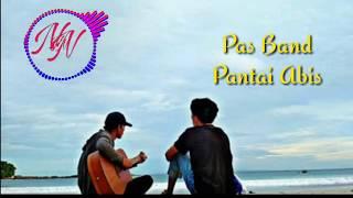 Download Mp3 Pas Band Pantai Abis    Lirik