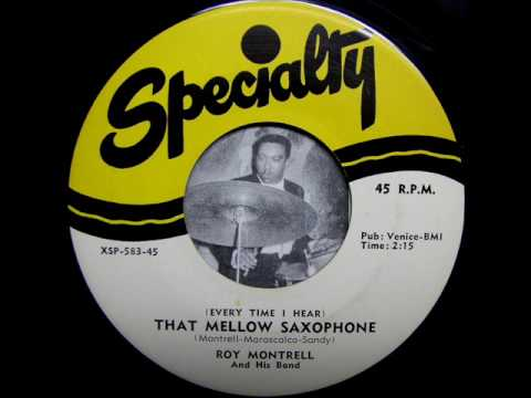 Roy Montrell - (Everytime I hear) that mellow saxophone