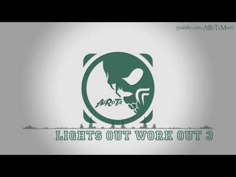 Lights Out Work Out 3 By Niklas Ahlstrm   Electro Music