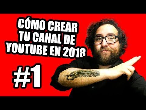 #1 CREA TU CANAL DE YOUTUBE - COMO SER YOUTUBER SIN FRACASAR EN 2018 - Komiload1