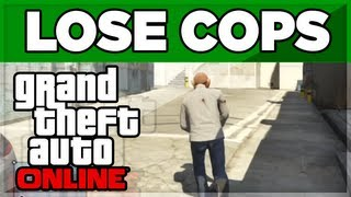 "GTA 5 ONLINE - ""LOSE COPS"" HOW TO LOSE WANTED EASY"
