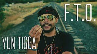 Yun Tigga - F.T.O (Prod. Benihana Boy Beats)